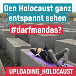 """Die Kampagne #darfmandas des Bildungstools """"Uploading_holocaust. Foto: gebrueder beetz filmproduktion"""