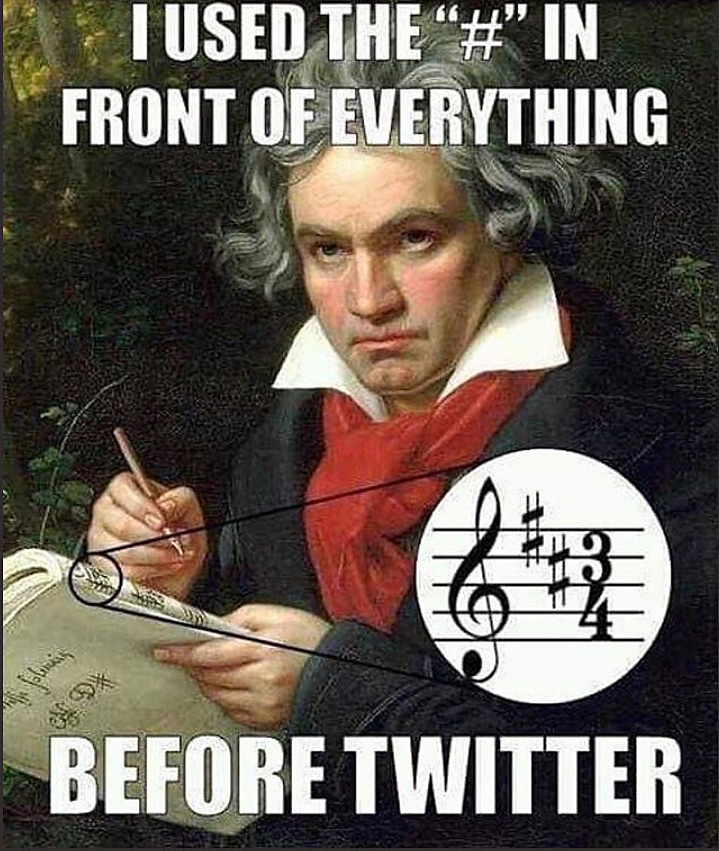 "Beethoven Meme: ""I used the # in front of everything before Twitter."""